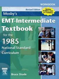 Mosby's Emt-intermediate Textbook for the 1985 National Standard Cirriculum