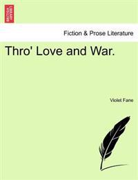 Thro' Love and War.