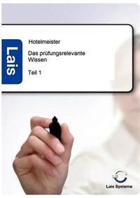 Hotelmeister - Das Prufungsrelevante Wissen