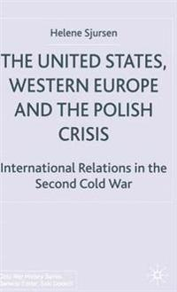 The United States, Western Europe and the Polish Crisis