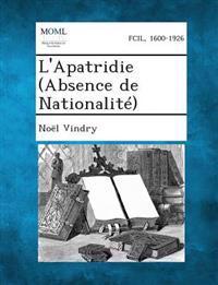 L'Apatridie (Absence de Nationalite)
