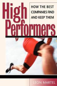 High Performers: How the Best Companies Find and Keep Them