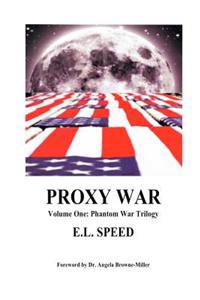 Proxy War: Volume One: Phantom War Trilogy