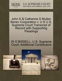 John K & Catherine S Mullen Benev Corporation V. U S U.S. Supreme Court Transcript of Record with Supporting Pleadings