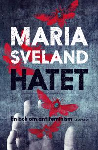 Hatet : en bok om antifeminism