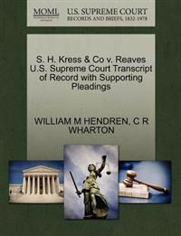 S. H. Kress & Co V. Reaves U.S. Supreme Court Transcript of Record with Supporting Pleadings