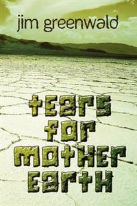 Tears for Mother Earth