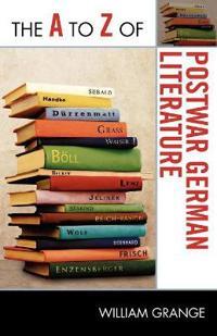 The A to Z of Postwar German Literature