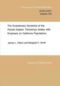 Evolutionary Dynamics of the Pocket Gopher Thomomys Bottae, With Emphasis on California Populations