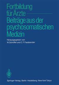 Fortbildung fur Arzte - Beitrage aus der Psychosomatischen Medizin