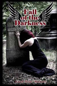 Fall of the Darkness: The Dark Angel Trilogy