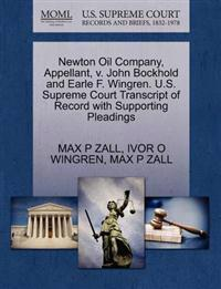 Newton Oil Company, Appellant, V. John Bockhold and Earle F. Wingren. U.S. Supreme Court Transcript of Record with Supporting Pleadings