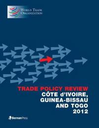 Trade Policy Review Cote d'Ivoire Guinea-Bissau and Togo 2012