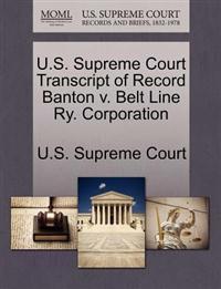 U.S. Supreme Court Transcript of Record Banton V. Belt Line Ry. Corporation