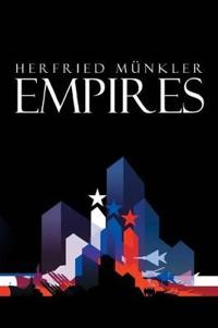 Empires: The Logic of World Domination from Ancient Rome to the United States