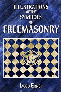 Illustrations of the Symbols of Freemasonry