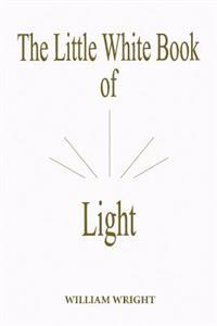 The Little White Book of Light (Second Edition)