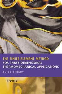 The Finite Element Method for Three-Dimensional Thermomechanical Applicatio