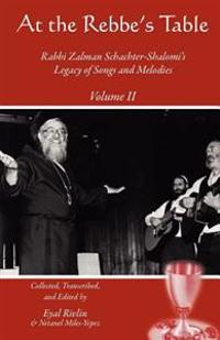 At the Rebbe's Table: Rabbi Zalman Schachter-Shalomi's Legacy of Songs and Melodies