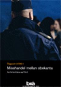 Misshandel mellan obekanta : Kan fler brott klaras upp? Del 2