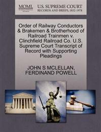Order of Railway Conductors & Brakemen & Brotherhood of Railroad Trainmen V. Clinchfield Railroad Co. U.S. Supreme Court Transcript of Record with Supporting Pleadings