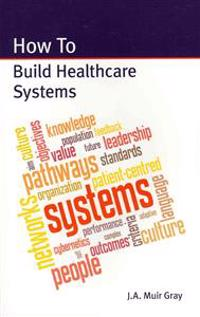 How to Build Healthcare Systems