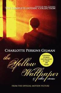 The Yellow Wallpaper and Other Stories: The Complete Gothic Collection
