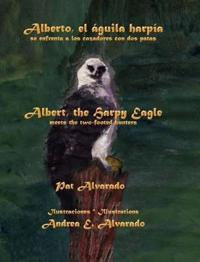 Alberto El Aguila Harpia Se Enfrenta a Los Cazadores Con DOS Patas * Albert the Harpy Eagle Meets the Two-Footed Hunters