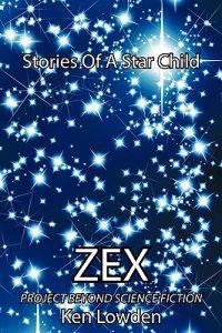 Zex-stories of a Star Child