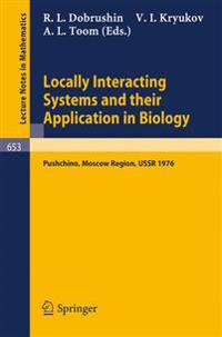 Locally Interacting Systems and Their Application in Biology