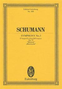 "Symphony No. 3 in E-Flat Major, Op. 97 ""Rhenish"""