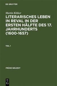 Literarisches Leben in Reval in Der Ersten Hälfte Des 17. Jahrhunderts 1600-1657