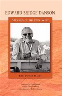 Edward Bridge Danson: Steward of the New West