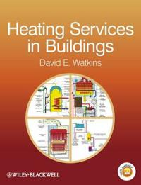 Heating Services in Buildings: Design, Installation, Commissioning & Maintenance