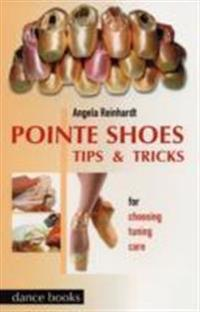 Pointe Shoes, Tips and Tricks