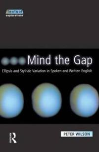 Mind the Gap: Ellipsis and Stylistic Variation in Spoken and Written English