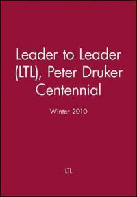 Leader to Leader (Ltl), Peter Druker Centennial, Winter 2010