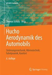 Hucho - Aerodynamik Des Automobils: Stromungsmechanik, Warmetechnik, Fahrdynamik, Komfort