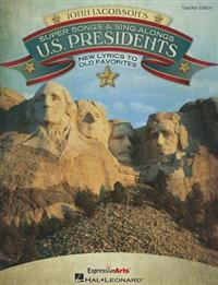 Super Songs & Sing-Alongs: U.S. Presidents: New Lyrics to Old Favorites