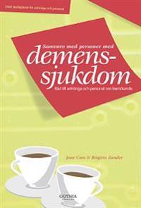Samvaro med personer med demenssjukdom : råd till anhöriga och personal om bemötande