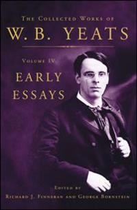 The Collected Works of W.B. Yeats: Volume IV: Early Essays