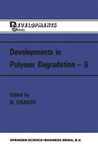 Developments in Polymer Degradation 6