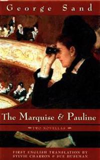 Marquise and Pauline the: Two Novellas