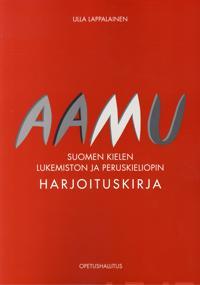Aamu - suomen kielen lukemiston ja peruskieliopin harjoituskirja
