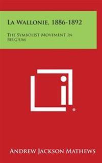 La Wallonie, 1886-1892: The Symbolist Movement in Belgium