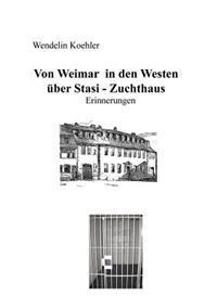 Von Weimar in Den Westen Ber Stasi-Zuchthaus