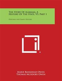 The Story of Alabama, a History of the State, V5, Part 1: Personal and Family History