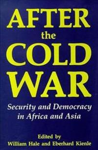 After the Cold War: Security and Democracy in Africa and Asia