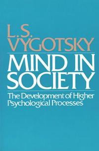 Mind in society - the development of higher psychological processes