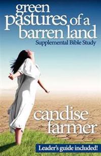 Green Pastures of a Barren Land: Supplemental Bible Study